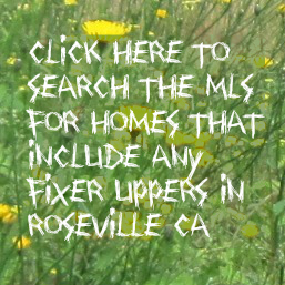 Want to find and clean a fixer upper or other cheap home for sale in Roseville CA
