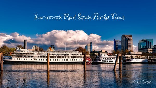 Sacramento Area Real Estate Market News via Kaye Swain Roseville REALTOR