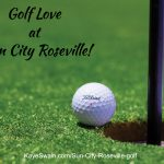 Kaye Swain Sun City Roseville CA Real Estate Agent sharing Sun City Roseville golf homes for sale
