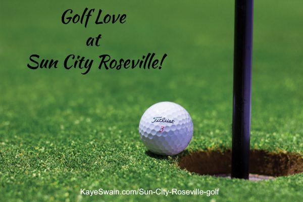 Kaye Swain Sun City Roseville CA Real Estate Agent sharing Sun City Roseville golf homes for sale