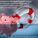 Roseville-Coronavirus mortgage payment holiday should be last choice not first