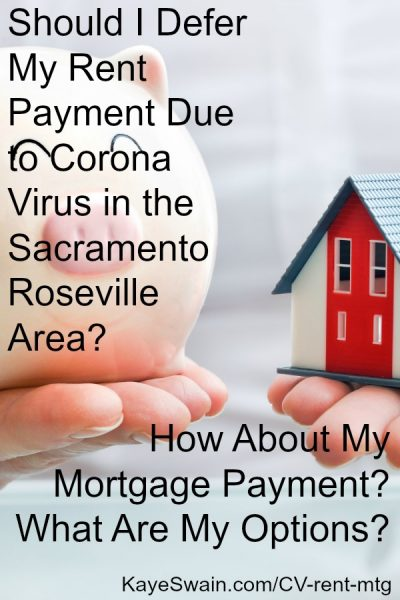 Kaye Swain REALTOR recommends you pay your mortgage in spite of coronavirus Sacramento Roseville issues if you possibly can p