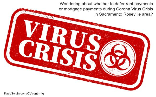 Should I defer rent payment or mortgage payment during Corona Virus crisis in Roseville Sacramento area or beyond