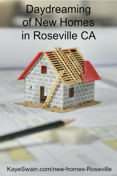 Daydreaming brand new homes ideas Roseville CA