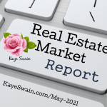 Kaye Swain Roseville REALTOR with your Roseville Real Estate Report May 2021