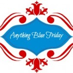Kaye Swain Enjoys Visiting Anything Blue Friday - Do join us